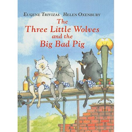 The Three Little Wolves and the Big Bad (Big Bad Pig)