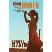 Going Under: Book Seven in the Clarksonville Series (Paperback)