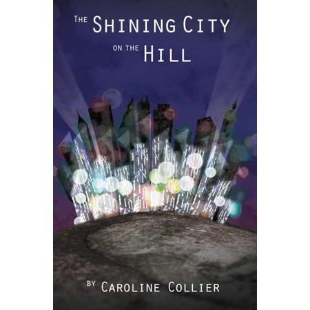 The Shining City On The Hill - eBook (City Of Chino Hills Jobs)