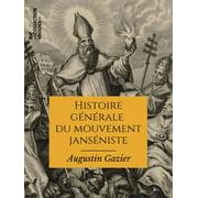 Histoire gnrale du mouvement jansniste depuis ses origines jusqu' nos jours - eBook