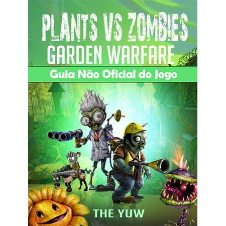 Plants Vs Zombies Garden Warfare Guia Não Oficial Do Jogo - eBook - Jogos Do Dia Do Halloween