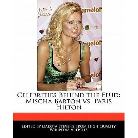 Celebrities Behind The Feud  Mischa Barton Vs  Paris Hilton