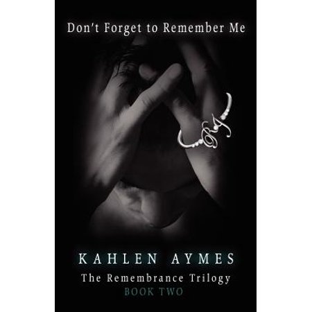 Don't Forget to Remember Me : The Remembrance Series, Book