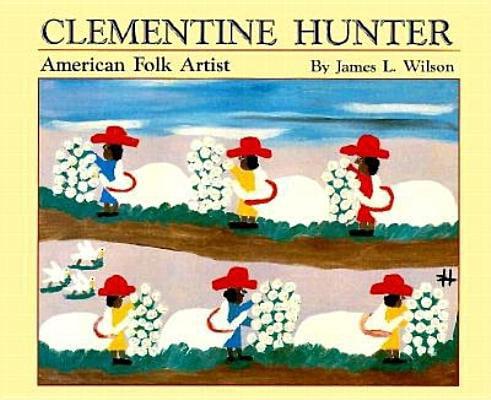 Clementine Hunter: American Folk Artist