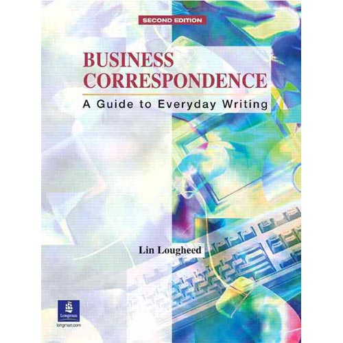 Business Correspondence: A Guide to Everyday Writing : Intermediate