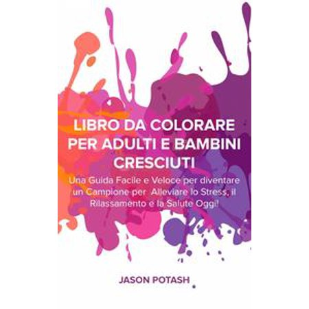 Libro da Colorare per Adulti e Bambini Cresciuti - eBook