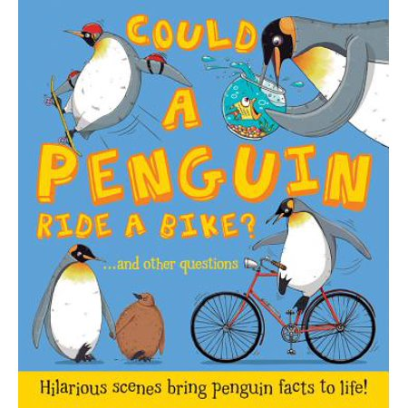 Could a Penguin Ride a Bike? : Hilarious Scenes Bring Penguin Facts to