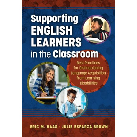 Supporting English Learners in the Classroom : Best Practices for Distinguishing Language Acquisition from Learning