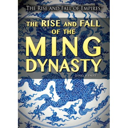 The Rise and Fall of the Ming Dynasty - eBook (Rise And Fall Of The Ming Dynasty)