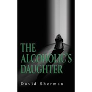 The Alcoholic's Daughter - eBook