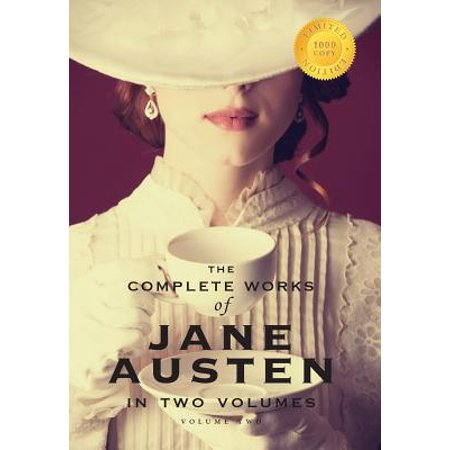 The Complete Works of Jane Austen in Two Volumes (Volume Two) Emma, Northanger Abbey, Persuasion, Lady Susan, the Watsons, Sandition, and the Complete Juvenilia (1000 Copy Limited Edition) ()