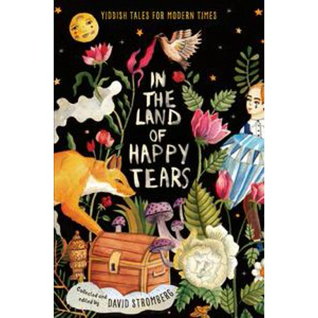 In the Land of Happy Tears: Yiddish Tales for Modern Times - eBook (Happy Tears)