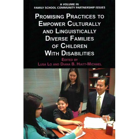 Promising Practices to Empower Culturally and Linguistically Diverse Families of Children with Disabilities (Working With Culturally And Linguistically Diverse Families)
