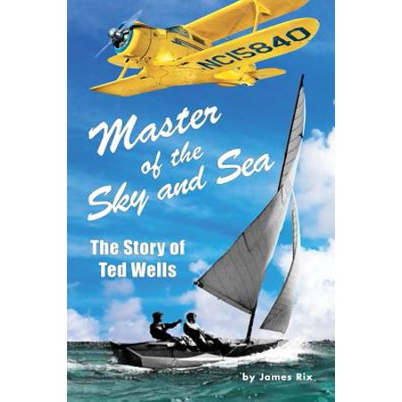 Master Well (Master of the Sky and Sea : The Story of Ted)
