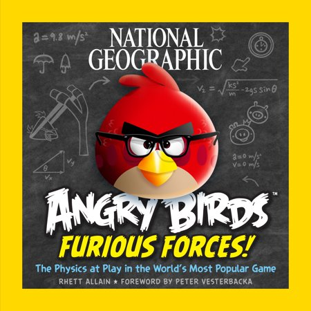 National Geographic Angry Birds Furious Forces! : The Physics at Play in the World's Most Popular Game (Play Game Angry Birds Halloween Hd)