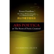Ernest Fenollosa Ars poetica or The Roots of Poetic Creation? - eBook