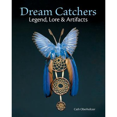 Artifacts Legends - Dream Catchers : Legend, Lore and Artifacts