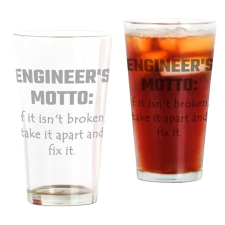 CafePress - Engineer's Motto: If It Isn't Broke - Pint Glass, Drinking Glass, 16 oz. (Glasses Broke In Half)