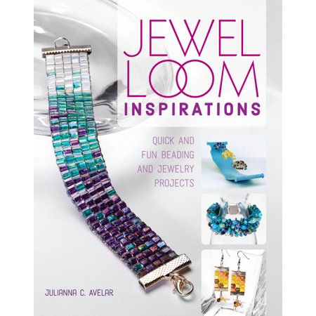 Jewel Loom Inspirations : Quick and Fun Beading and Jewelry Projects