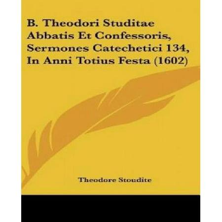 B. Theodori Studitae Abbatis Et Confessoris, Sermones Catechetici 134, in Anni Totius Festa (1602) - image 1 of 1