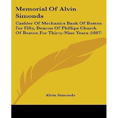 Memorial of Alvin Simonds: Cashier of Mechanics Bank of Boston for Fifty, Deacon of Phillips Church of Boston for Thirty-Nine Years (1887) - image 1 de 1