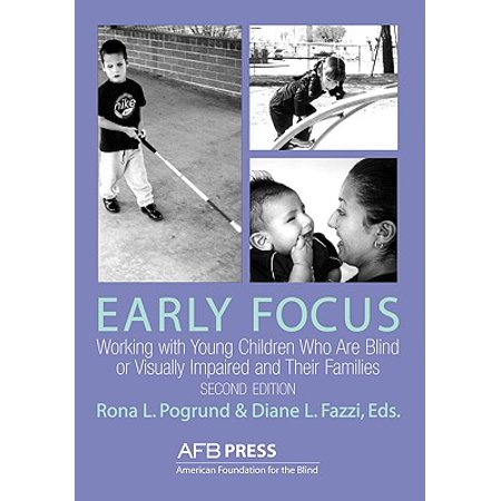 Early Focus : Working with Young Blind and Visually Impaired Children and Their (Best Schools For The Blind)