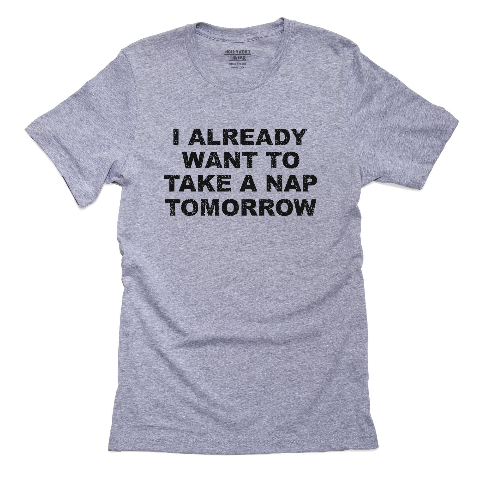 I Already Need A Nap Tomorrow T-Shirt