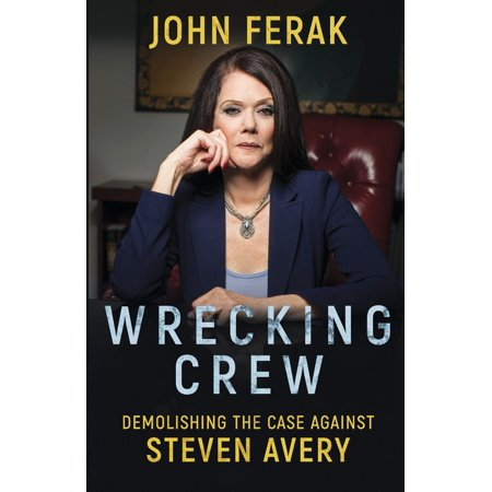 Wrecking Crew: Demolishing the Case Against Steven Avery - Crew Signed Cover