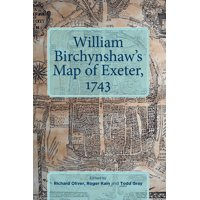 Devon and Cornwall Record Society: William Birchynshaw's Map of Exeter, 1743 (Hardcover)