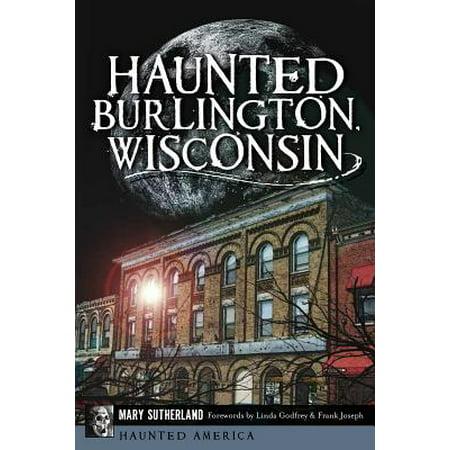 Haunted Burlington, Wisconsin ()