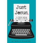 Just Jesus: In Christ alone my hope is found (Paperback)