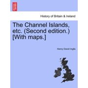 The Channel Islands, Etc. (Second Edition.) [With Maps.] Second Edition