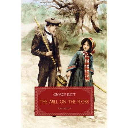 The Mill on the Floss - eBook (Mill On The Floss New Ashford Ma)