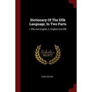 Dictionary of the Efik Language, in Two Parts : I. Efik and English, II. English and Efik