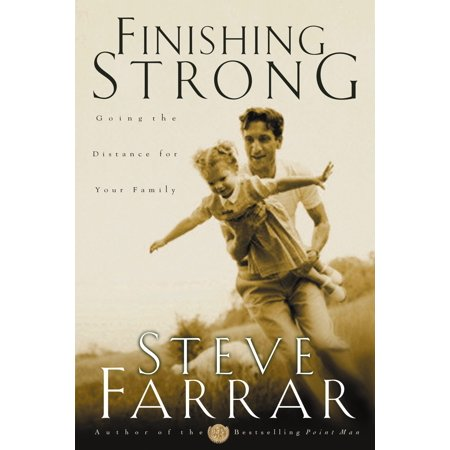 Finishing Strong : Going the Distance for Your Family ()