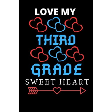 Love My Third Grade sweet Heart: valentines gift for your wife and girlfriend, best valentine gift idea, birthday gift, anniversary gift for wife ()