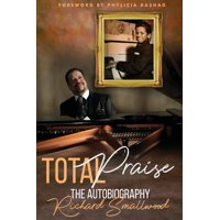 Total Praise The Autobiography Richard Smallwood (Paperback)