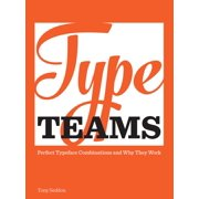 Type Teams : The Principles Behind Perfect Type Face Combinations
