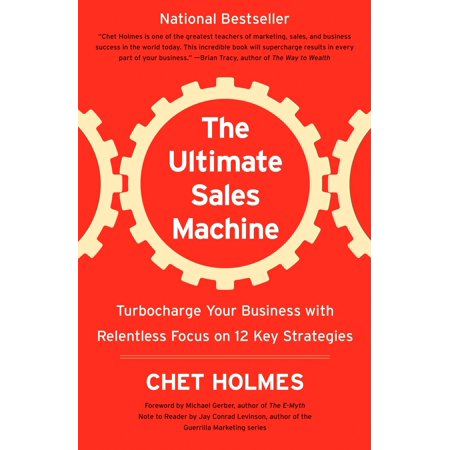The Ultimate Sales Machine : Turbocharge Your Business with Relentless Focus on 12 Key Strategies (Ultimate Business)
