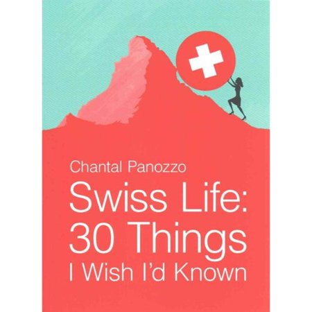 swiss life things i wish i d known essays com swiss life 30 things i wish i d known essays