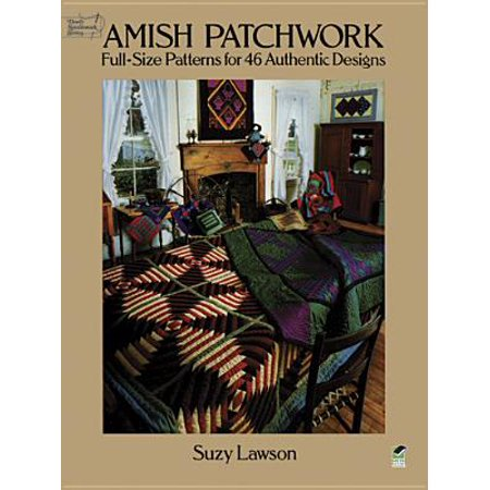 Amish Patchwork : Full-Size Patterns for 46 Authentic Designs ()
