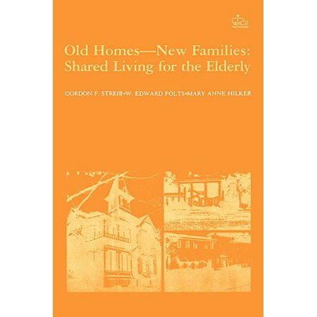 Old Homes, New Families : Shared Living for the Elderly (Crafts For The Elderly)
