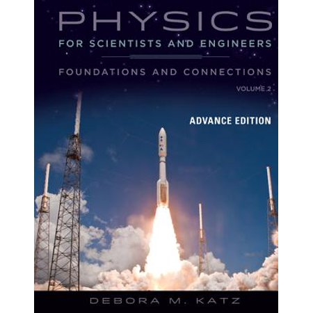 Physics for Scientists and Engineers : Foundations and Connections, Advance Edition, Volume