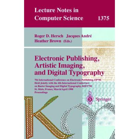 Electronic Publishing  Artistic Imaging  And Digital Typography  7Th International Conference On Electronic Publishing  Ep98 Held Jointly With The 4T