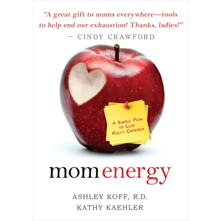 Mom Energy   A Simple Plan To Live Fully Charged