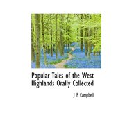 Popular Tales of the West Highlands Orally Collected