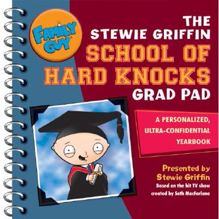Family Guy: The Stewie Griffin School of Hard Knocks Grad Pad : A Personalized, Ultra-Confidential Yearbook