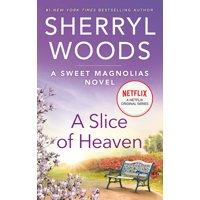 Sweet Magnolias Novel, 2: A Slice of Heaven (Paperback)