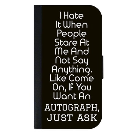 Funny Novelty Quote - Autograph - in Black and White - Wallet Style Cell Phone Case with 2 Card Slots and a Flip Cover Compatible with the Apple iPhone 4 and 4s Universal