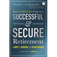 Your Complete Guide to a Successful and Secure Retirement (Paperback)